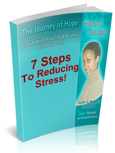 7 Steps to Reducing Stress - by Neseret Bemient